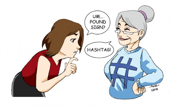 "My mom actually said ""hashtag!"""