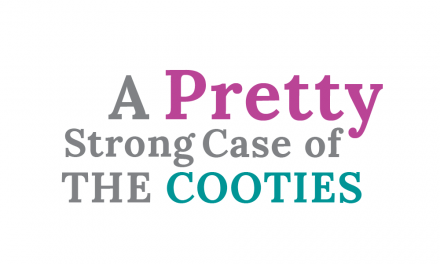 A Pretty Strong Case of The Cooties