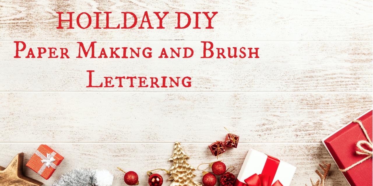 AR Workshop DIY Holiday Paper Goods and Brush Lettering Workshop